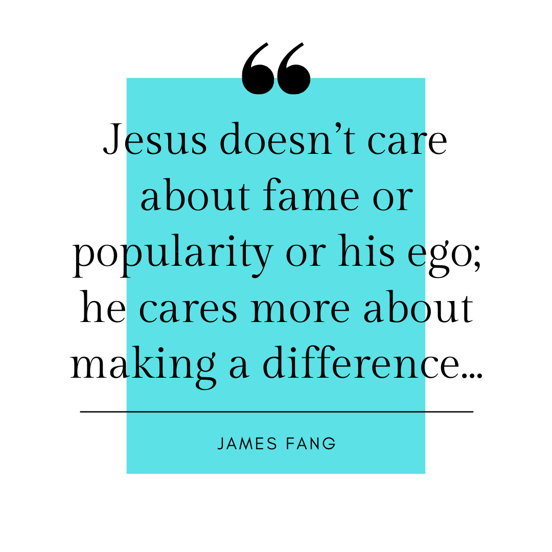 "An excerpt from James Fang's written piece which reads: ""Jesus doesn't care about fame or popularity or his ego; he cares more about making a difference..."" The links goes to the full document."