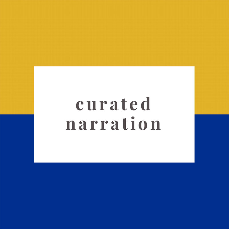 "An image with yellow and blue background and text that reads ""curated narration"". Click to read Dave Birrell's curated narrations."